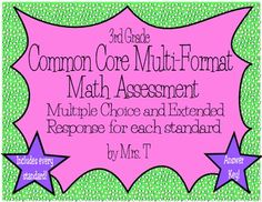 Common Core 3rd Grade Multi-Format Math Assessment: multiple choice and extended response for every standard!