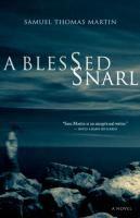 A Blessed Snarl by Samuel Thomas Martin. April 2012.