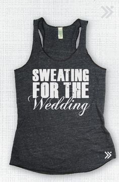 Sweating For the Wedding EcoTank top by everfitte on Etsy, $26.00 perfect bride tank top