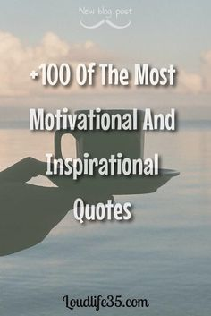 Loud Life: 150 Of The Most Motivational And Inspirational Quotes
