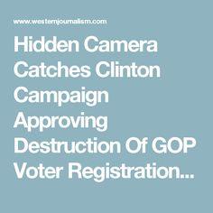 Hidden Camera Catches Clinton Campaign Approving Destruction Of GOP Voter Registration Forms