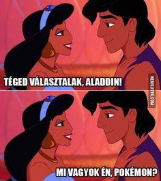 Translation: I choose you Aladdin What am I a Pokémon? Funny Fails, Funny Memes, Jokes, Pokemon Go, Aladdin, Disney Characters, Fictional Characters, Geek Stuff, Lol