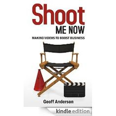 Shoot Me Now: - Making videos to boost business by Geoff Anderson New Books, Good Books, Amazing Books, Challenges To Do, Me Now, Entrepreneur, Amazing People, Copywriting, Brochures