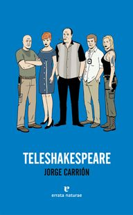 """Teleshakespeare"" de Jorge Carrion"