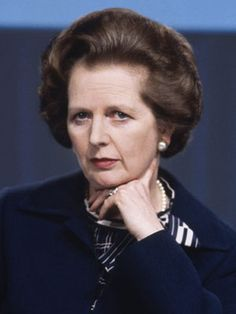 Margaret Thatcher  1925-  FIRST FEMALE PRIME MINISTER OF BRITAIN    Hearing the Iron Lady talk tough — and in such plummy tones! — inspired us to stay strong, too (whether we agreed with her or not).