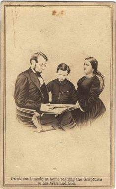 Image: President Lincoln at home reading the Scriptures to his Wife and Son Abraham Lincoln Family, Mary Todd Lincoln, American Presidents, American Civil War, American History, World History, Family History, Vintage Postcards, Vintage Photos
