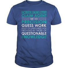 Facebook Online Lottery Claim Agent We Do Precision Guess Work Job Shirts #gift #ideas #Popular #Everything #Videos #Shop #Animals #pets #Architecture #Art #Cars #motorcycles #Celebrities #DIY #crafts #Design #Education #Entertainment #Food #drink #Gardening #Geek #Hair #beauty #Health #fitness #History #Holidays #events #Home decor #Humor #Illustrations #posters #Kids #parenting #Men #Outdoors #Photography #Products #Quotes #Science #nature #Sports #Tattoos #Technology #Travel #Weddings…
