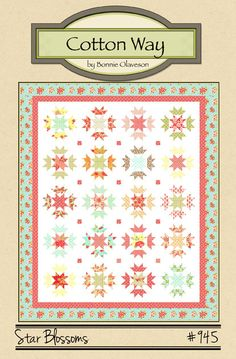 Cotton Way — Star Blossoms - Paper Pattern #945 $9.00