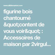 """figurine bois chantourné """"content de vous voir""""  : Accessoires de maison par 2virgule5d"""