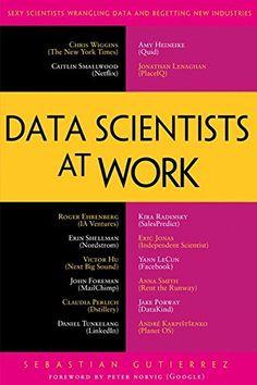 Data Scientists at Work Gutierrez Sebastian