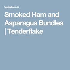 Smoked Ham and Asparagus Bundles | Tenderflake