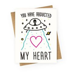 """You Have Abducted My Heart - Let your loved one know how much they mean to you with this """"You Have Abducted My Heart"""" alien gift design! Perfect for alien love, anniversary gifts, valentines gifts, and celebrating the alien abduction of your love! Valentines Day Puns, Valentines Gifts For Boyfriend, Valentine Day Cards, Boyfriend Gifts, Diy Cards For Boyfriend, Diy Love Cards For Him, Perfect Boyfriend, Valentines Day Gifts For Him Boyfriends Diy Relationships, Bestfriend Valentine Gifts"""