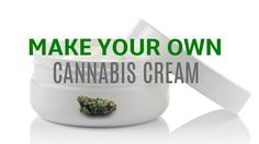 Cannabis Creams: What Are They and How to Make Your Own via @greenrushdaily