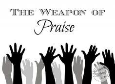 The Weapon of Praise! #PraiseHim Always in all things! #GodsPraiseRoom  be #Thankful!