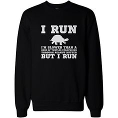 Details about Im Slower than a Turtle Funny Workout Sweatshirt Gym Pullover Fleece Sweater - Cool Shirts - Ideas of Cool Shirts - Sarcastic Shirts, Funny Shirt Sayings, Funny Quotes, Funny Sarcastic, Funny Workout Quotes, Shirt Quotes, Humor Quotes, T Shirts With Sayings, Funny Hoodies