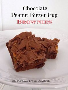 Chocolate Peanut Butter Cup Brownies: The Princess & Her Cowboys #chocolate #peanutbuttercup #brownies