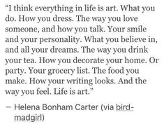 I think everything in life is art.