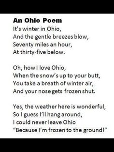 Ohio Poem - So true, but wait another day and we will be in the 40's.  that is OHIO Weather!