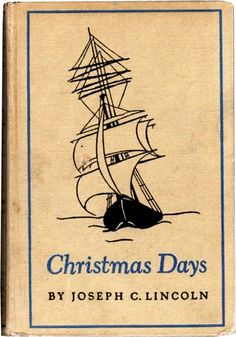 Not Yet~ Christmas Days by Joseph C. Lincoln (1938)