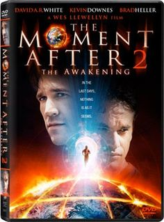 The Moment After II: The Awakening (2006) Set in the chaotic days following the Rapture, this sequel picks up with ex-FBI agent Adam escaping from prison and joining Jacob's band of Christians. Global Alliance forces close in on the group, leading both sides into a battle for their souls.  John Gilbert, David A.R. White, Kevin Downes...TS Christian