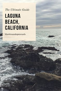 The ultimate guide to the beaches, hikes, and best food in the beautiful ocean-side city of Laguna Beach, California.