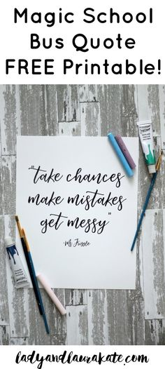 """Take chances, make"