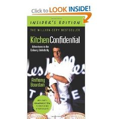 Kitchen Confidential, Insider's Edition: Adventures in the Culinary Underbelly by Tony Bourdain