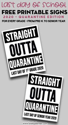 Free Printable last day of school quarantine signs to document and photograph the last day of school Straight Outta School sign for every grade: From Pre-K to Senior Year. End Of School Year, School Fun, School Days, Middle School, High School, Pre K Graduation, Kindergarten Graduation, First Day Of School Pictures, School Photos