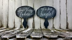 Don't Worry Ladies...We're Still Single Signs, Ring Bearer Signs, Wedding Signs, Shabby Chic Chalk Board, CHALKBOARD SIGNS, Rustic Signs