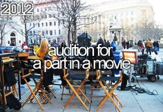 I've auditioned for plays, so...
