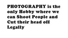 Quotes On Images » All Quotes On Images » Photography Is The Only Hobby