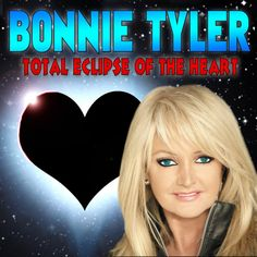 """""""Total Eclipse of the Heart"""" by Bonnie Tyler"""