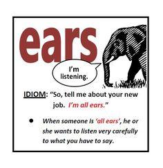 All ears, #english #idioms, #material, #teach, #study