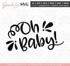 Oh Baby SVG, baby svg, children, kids, maternity svg, DxF, EpS, Quote SVG, Cut File, Cricut, Silhouette Instant download, Iron Transfer