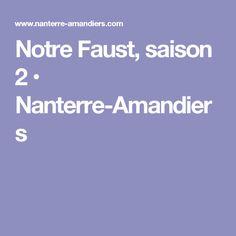 Notre Faust, saison 2 • Nanterre-Amandiers
