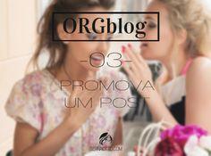 Sernaiotto   ORGblog #03: Aprenda as melhores formas de promover posts individuais e a importância dessa divulgação.