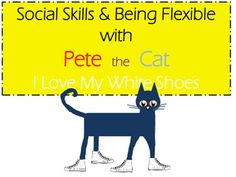 Social Skills, Socially Thinking and Flexibility with Pete the Cat I Love My White Shoes!