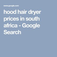 hood hair dryer prices in south africa - Google Search