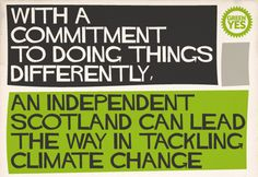 With a commitment to do things differently. An independent Scotland can lead the way in tackling climate change. Scottish Independence, Lead The Way, Climate Change, Scotland, Canning, Home Canning, Conservation