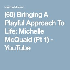 (60) Bringing A Playful Approach To Life: Michelle McQuaid (Pt 1) - YouTube