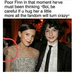 Poor Finn and Millie, having to watch everything they do bc if they don't the whole fandom will freak out about 'Fillie'