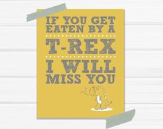 Graphic Art Print Get Eaten By A TRex I Will by YellowHeartArt, $20.00