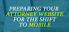For lawyers without a mobile friendly site, now is the time to start looking at your options.