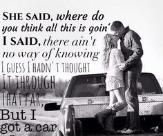 I got a car - George Strait ♡