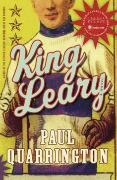 "Read ""King Leary"" by Paul Quarrington available from Rakuten Kobo. Selected as the 2008 CBC Canada Reads Winner! ""A dazzling display of fictional footwork… The author has not written just. Online Book Club, Male Nurse, Winners And Losers, French Lessons, Best Selling Books, Historical Fiction, Book Recommendations, The Book, Novels"