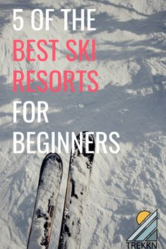Learning to ski as an adult can be intimidating Booking a trip at a ski resort as a beginner skier is also intimidating Let us put your nerves at ease by sharing five of. Colorado Resorts, Best Ski Resorts, Colorado Snowboarding, Hiking Places, Colorado Winter, Go Skiing, Best Skis, Ski Vacation, Viajes