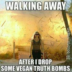 Vegan Truth... Food for thought!  dropping vegan truth bombs / vegan meme / vegan humor / vegan lifestyle