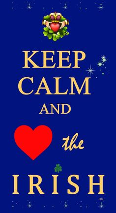 Keep Calm and ♥ Heart the Irish