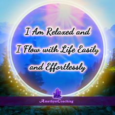 Today's Affirmation: I Am Relaxed And I Flow With Life Easily And Effortlessly <3 #affirmation #coaching It is not enough just to repeat words, while repeating the affirmation, feel and believe that the situation is already real. This will put more energy into the affirmation.