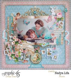 Absolutely gorgeous layout by Nadya using Sweet Sentiments - stunning! #graphic45 #layouts